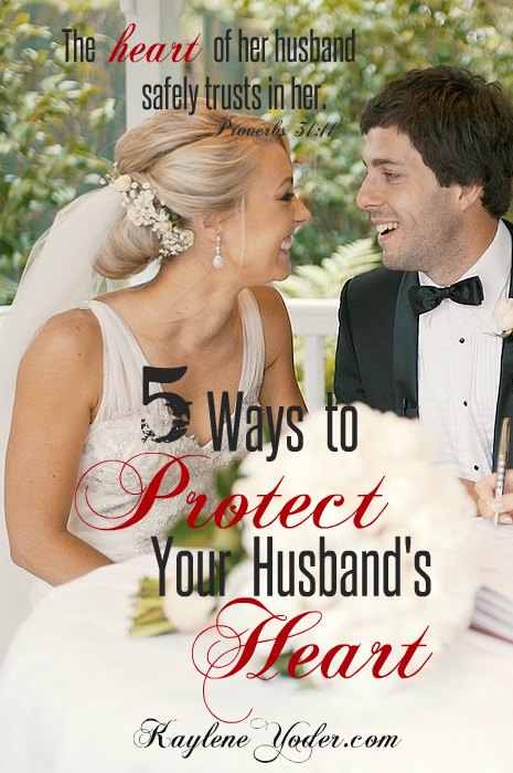 5 Ways to Protect Husband's Heart
