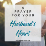 A Prayer for Your Husband's Heart