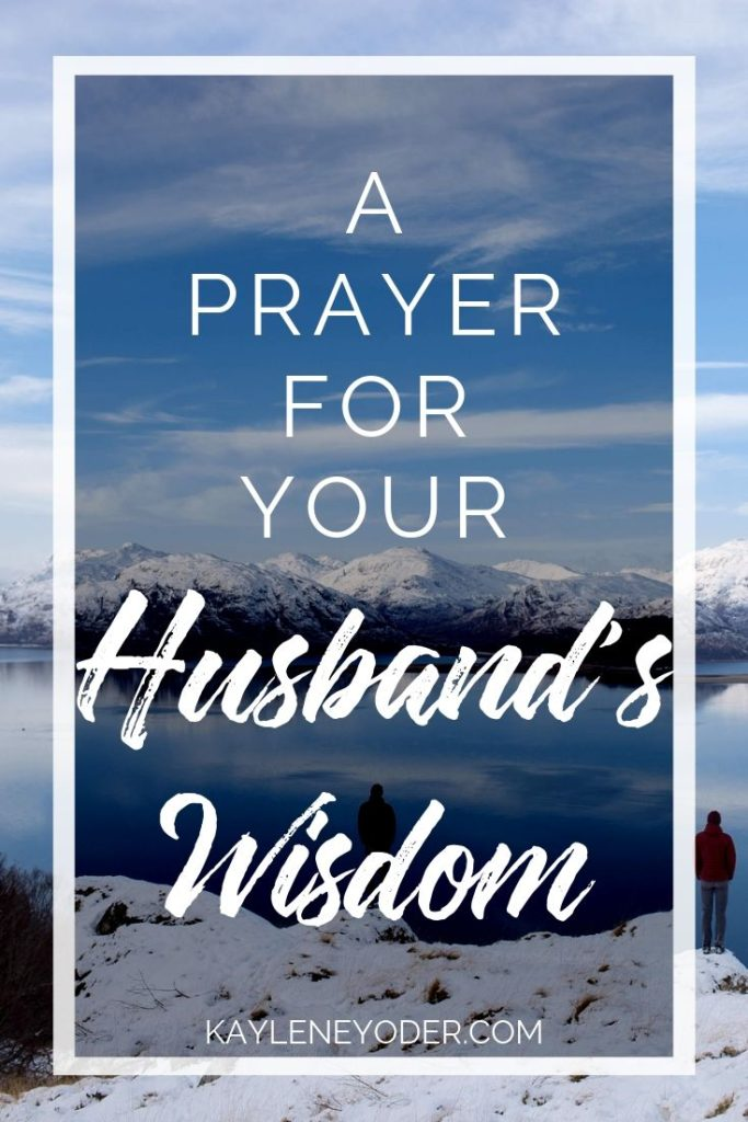 A Scripture Prayer for Your Husband's Wisdom and Insight