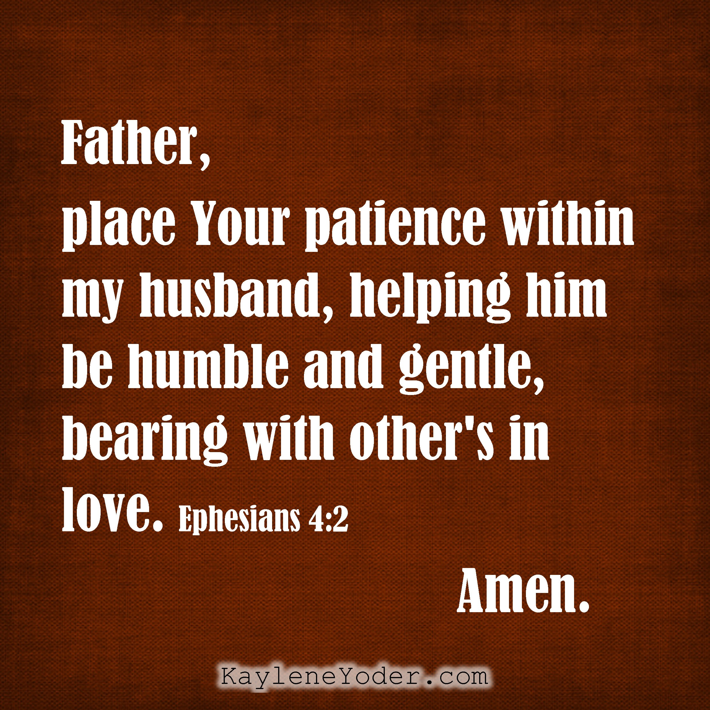 a prayer for your husband to grow in patience kaylene yoder