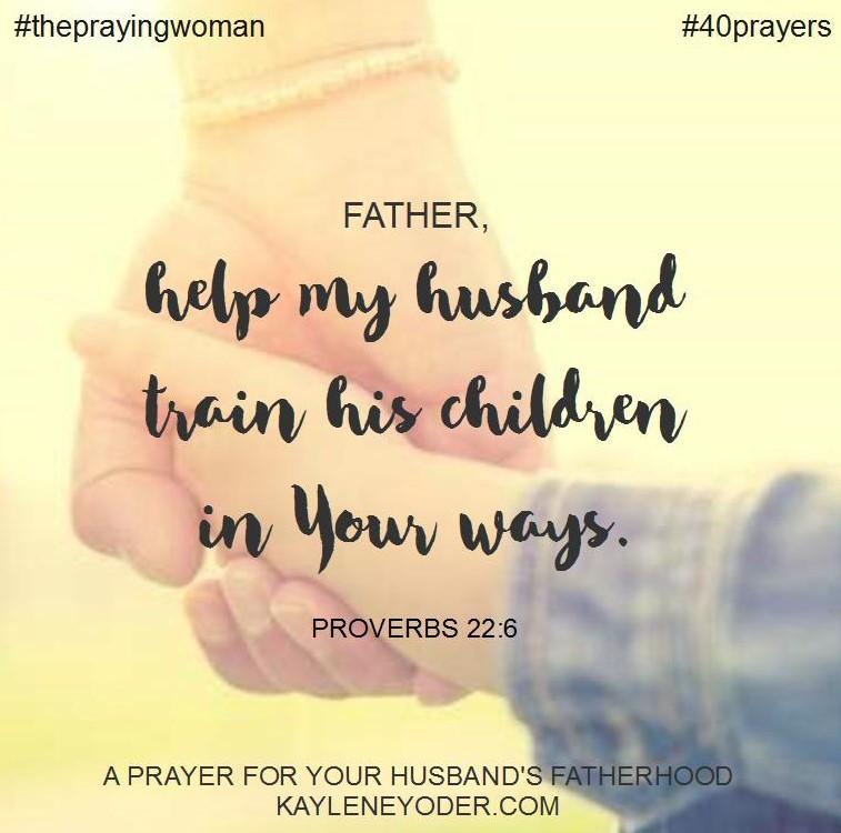 40 Prayers for My Husband: His Fatherhood - Kaylene Yoder