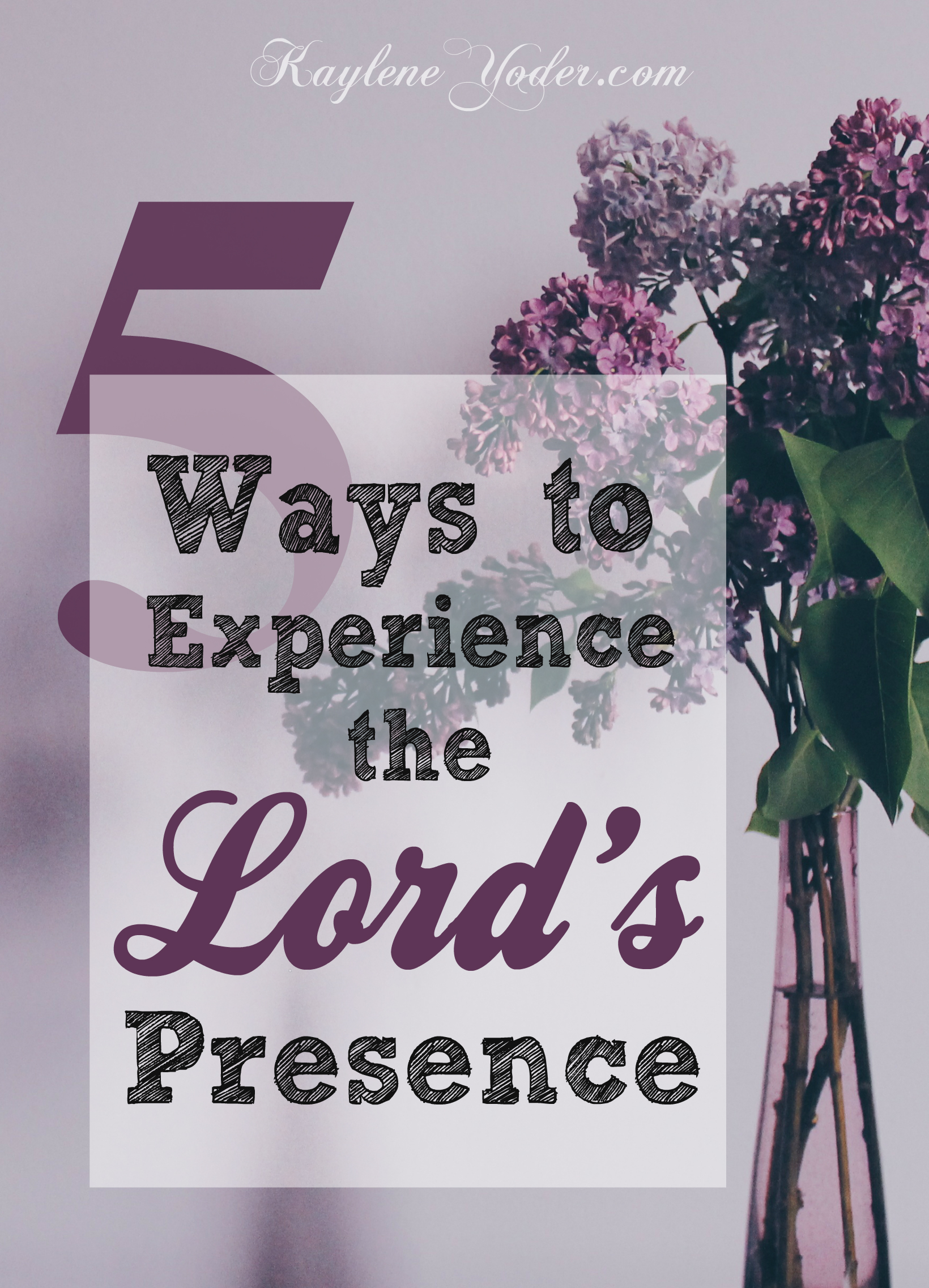 Five ways to Experience the Lord's Presence