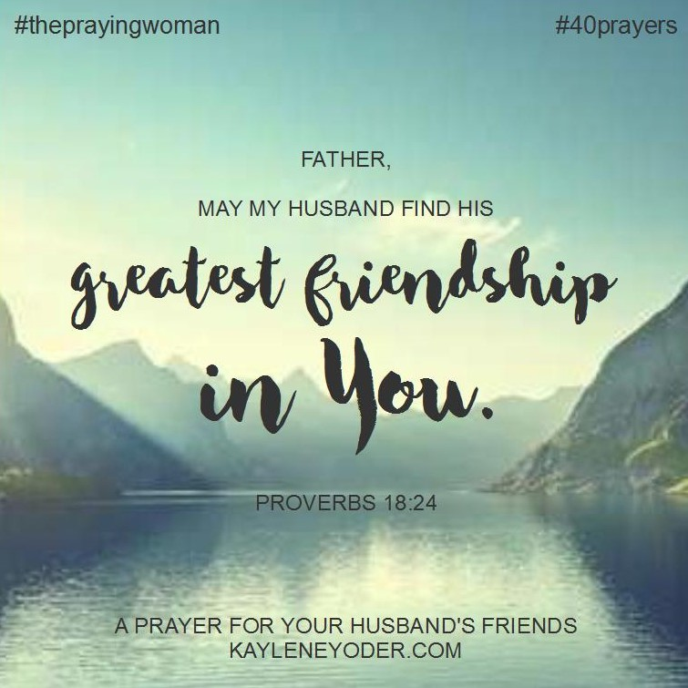 A prayer for your husbands friends prayer for friends thecheapjerseys Images