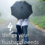 Speaking Your Approval ~ 4 Things your Husband needs to Hear