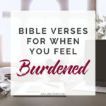 Verses for When You are Burdened