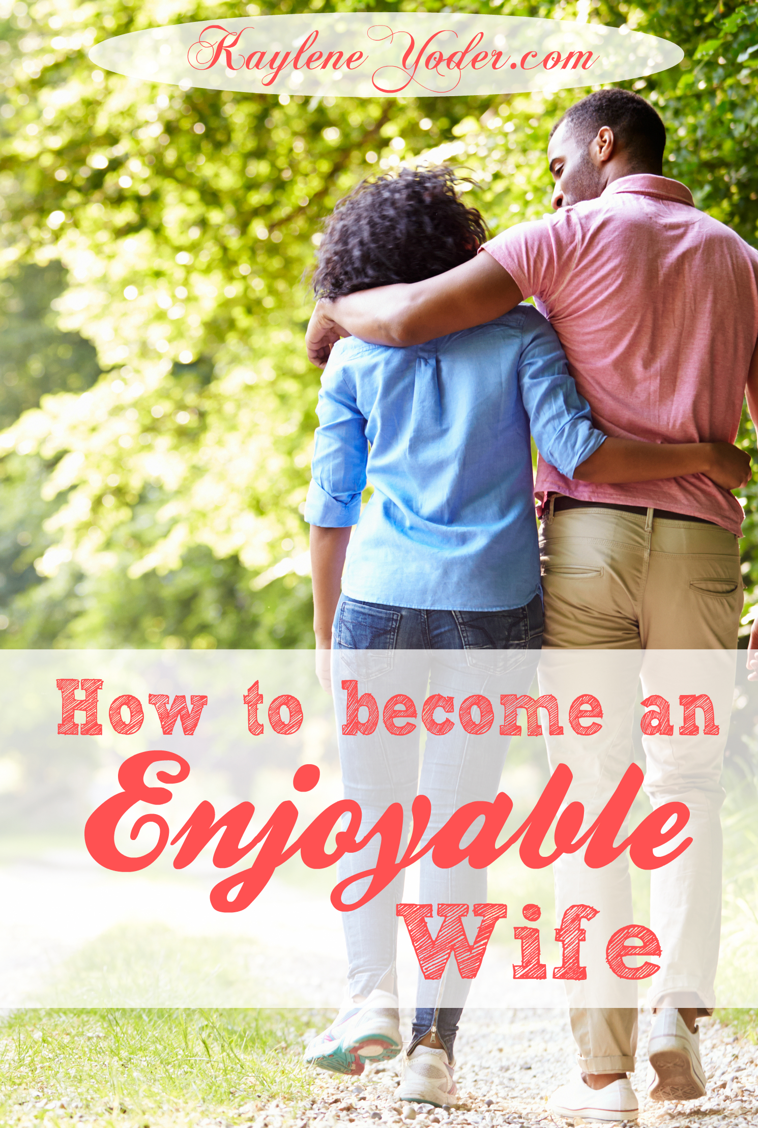 How to become a wife who is a joy to be around.