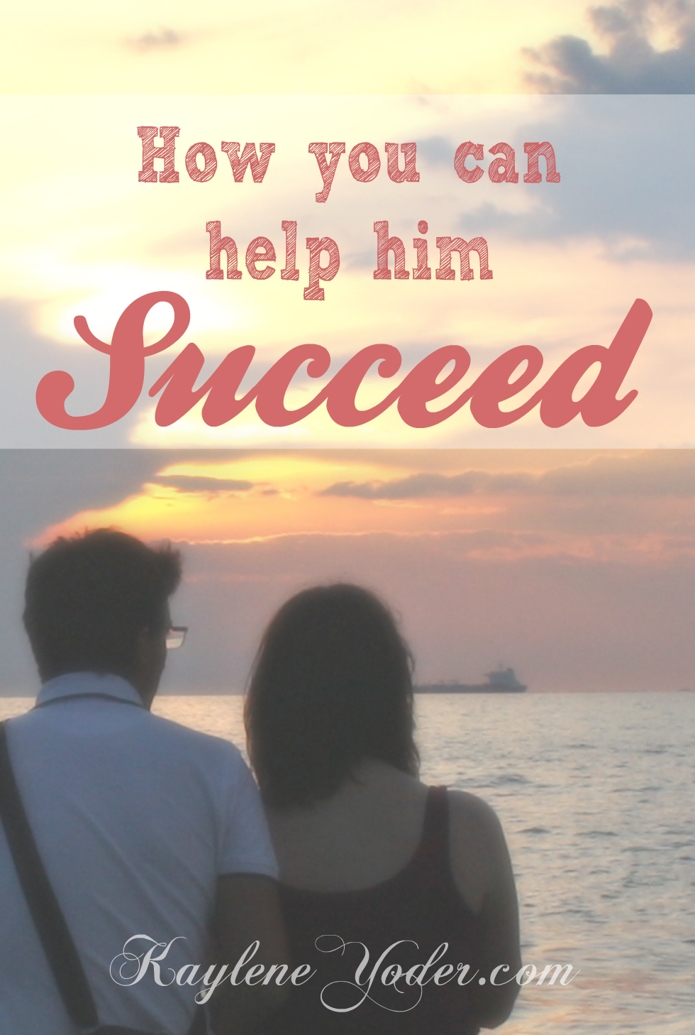 Ways you can help your husband succeed.