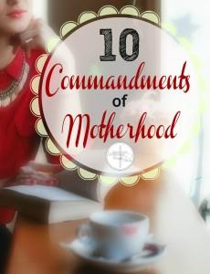 10 commandments of motherhood