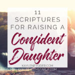 11 Scriptures and Declarations for Raising a Confident Daughter