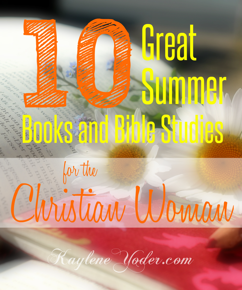 Ten great summer books and Bible studies for the Chritian woman.