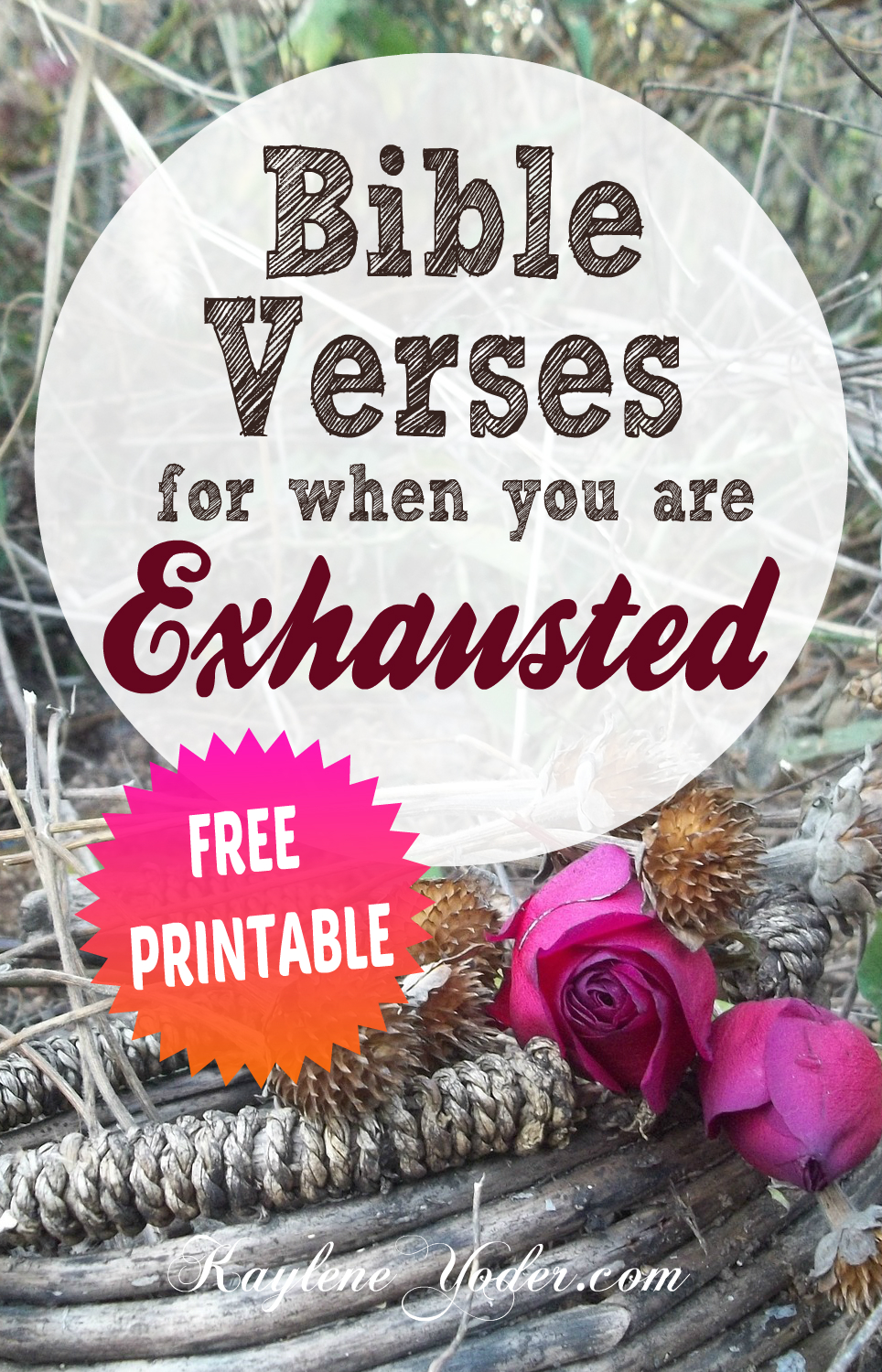 Bible verses for when you are Exhausted PLUS Free Printable!