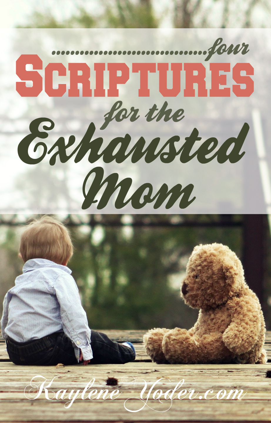 Four scriptures for the exhausted mom