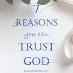 Seven Reasons you can Trust God