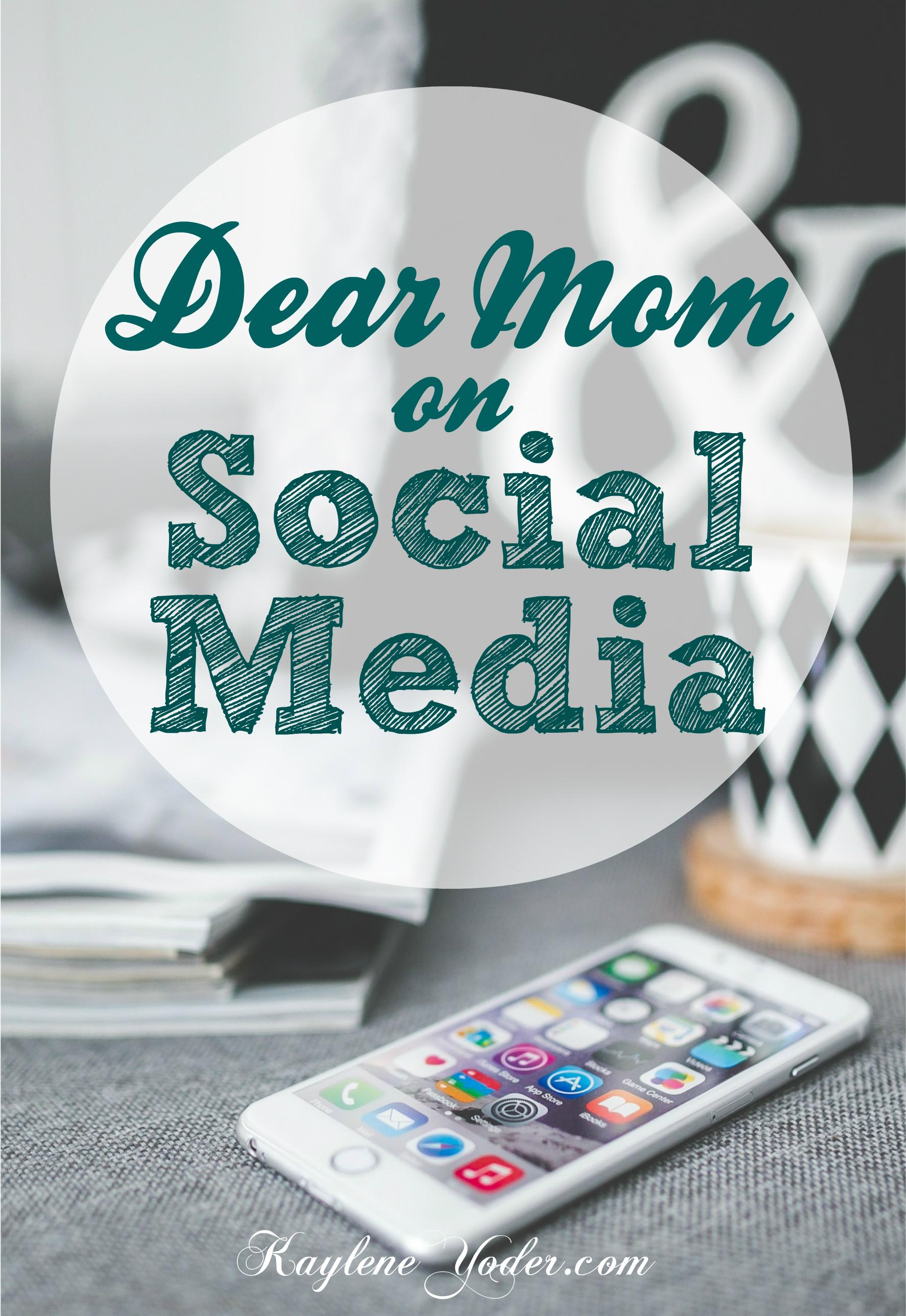 Dear Mom on Social Media