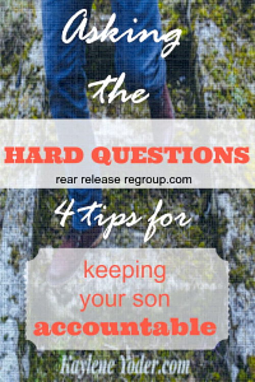 Asking your son the hard questions ~ 4 tips to keeping him accountable jpg