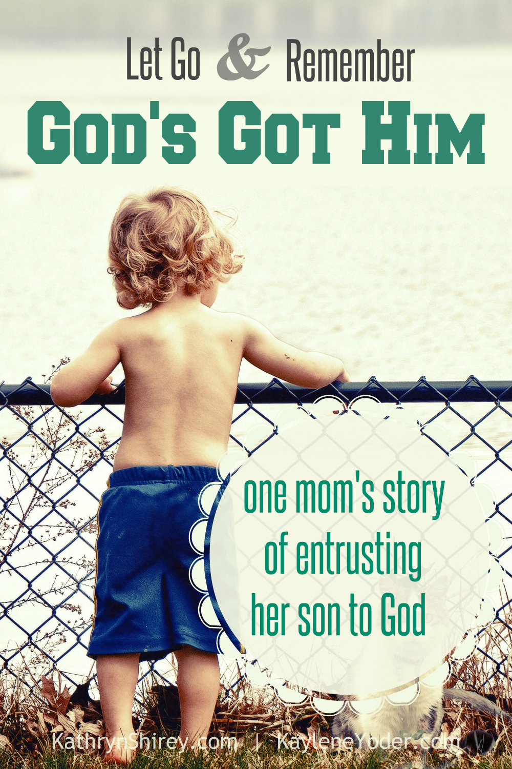 Let Go and Remember God's Got Him. One mom's story of entrusting her son to God.