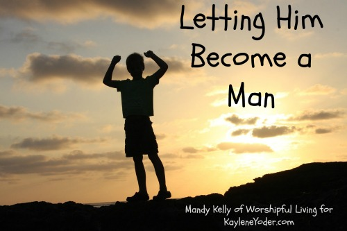 Letting Him Become a Man
