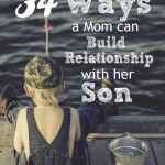 {Raising Boys Day 25} 34 Ways a Mom Can Build Relationship with Her Son
