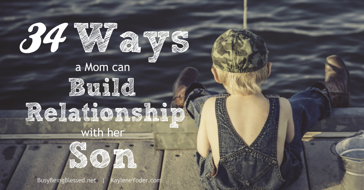 Thirty-four ways a mom can build a relationship with her son fb