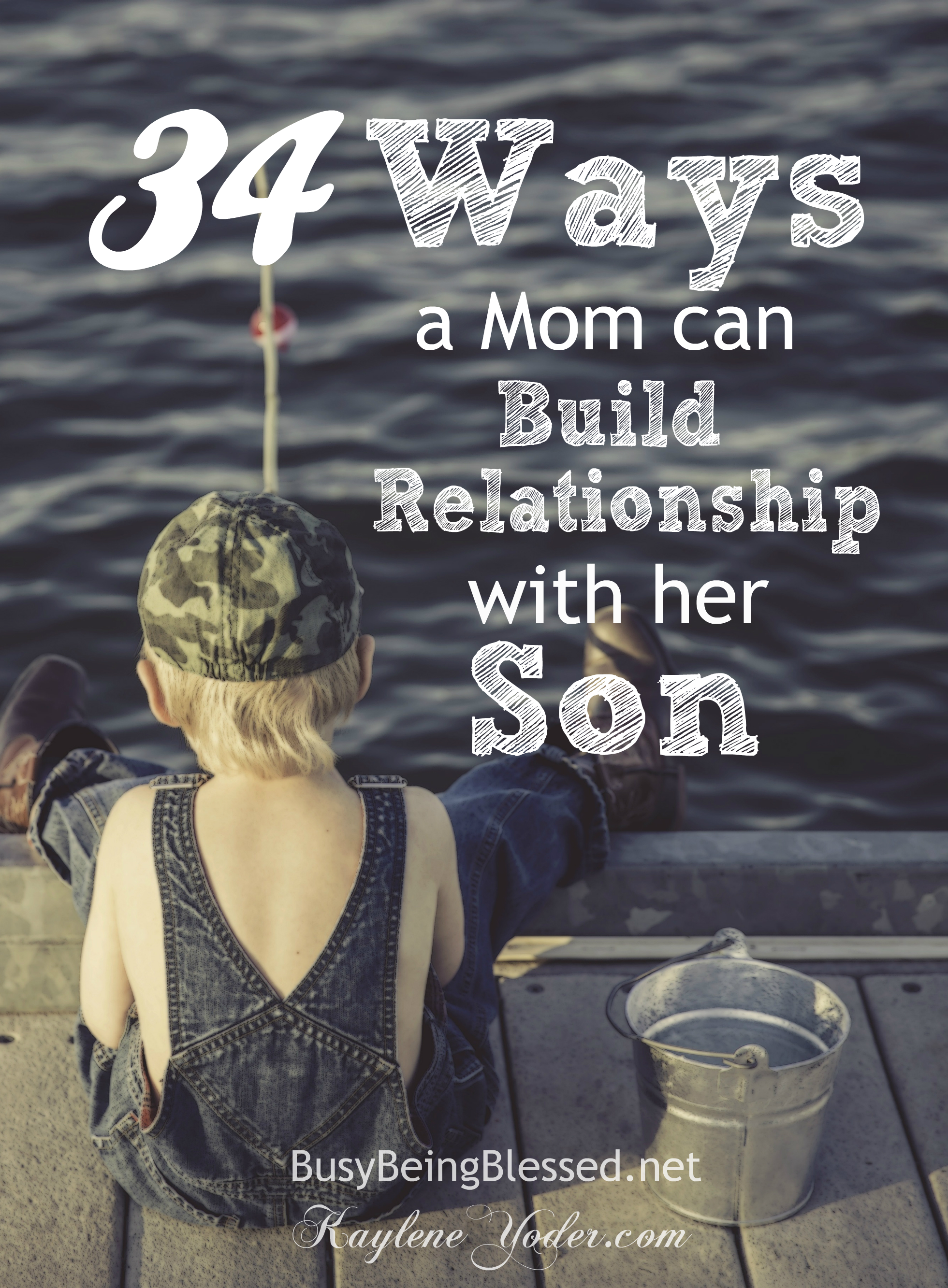 Thirty-four ways a mom can build a relationship with her son