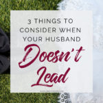 When Your Husband Doesn't Lead