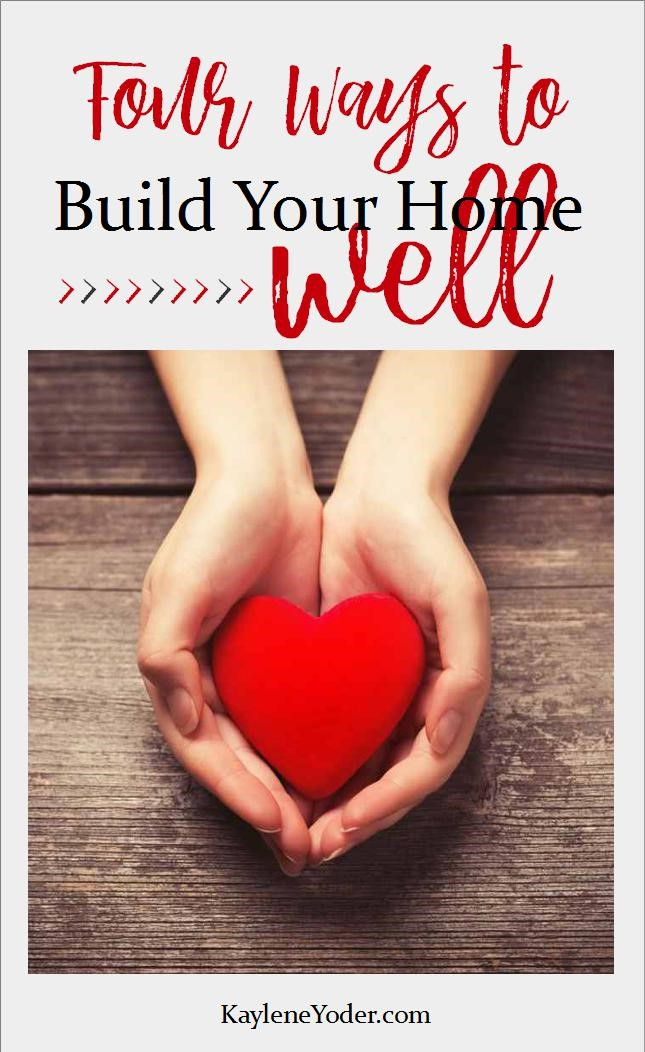 4 Ways to Build Your Home Well