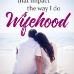 Bible Verses that Shape the way I do Wifehood