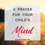 A Prayer for Your Child's Mind