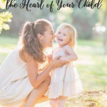 7. A Prayer for the Heart of Your Child