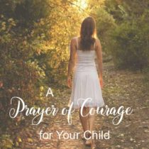 A Prayer of Courage for Your Child