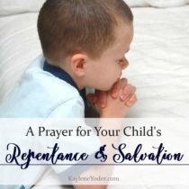 10. A Prayer for Your Child's Repentance and Salvation