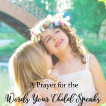 A Prayer for the Words Your Child Speaks