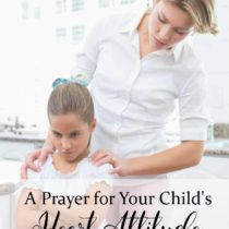 A Prayer for Your Child's Heart Attitude