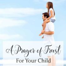 14. A Prayer of Trust for Your Child