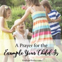 15. A Prayer for The Example Your Child Is