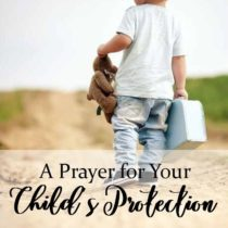 17. A Prayer for Your Child's Protection