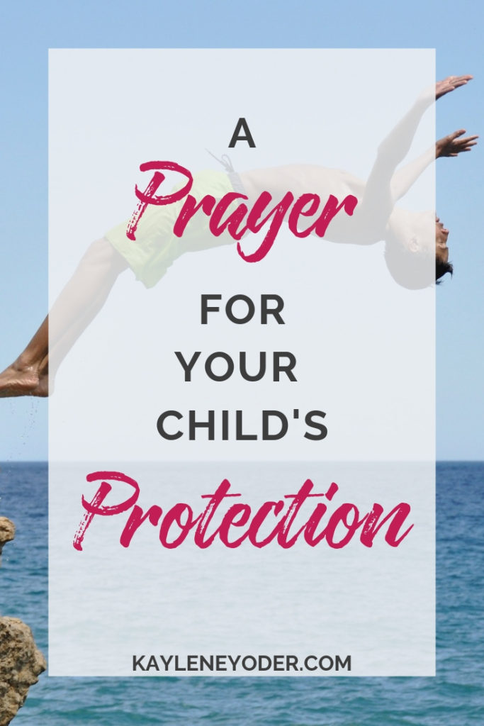 A Prayer For Your Child's Protection Kaylene Yoder Fascinating Imagis For Your Son