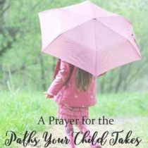 8. A Prayer for the Paths Your Child Takes