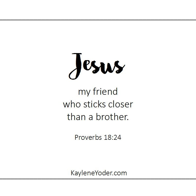A prayer for your childs friends kaylene yoder jesus my friend who sticks closer than a brother altavistaventures Image collections