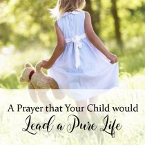 20. A Prayer that Your Child Would Lead a Pure Life