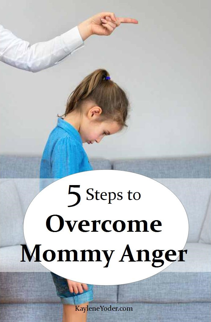 5 Steps to Overcome Mommy Anger