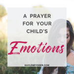A Prayer for Your Child's Emotions