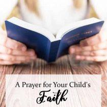24. A Prayer for Your Child's Faith