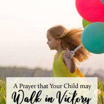 26. A Prayer that Your Child may Walk in Victory