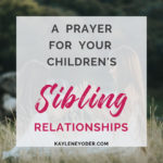 A Prayer for Strong Sibling Relationships