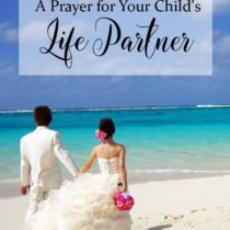 29. A Prayer for Your Child's Life Partner