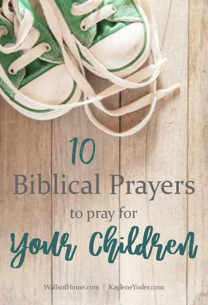 10-biblical-prayers-to-pray-for-your-children