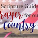 A Scripture Guided Prayer for our Country
