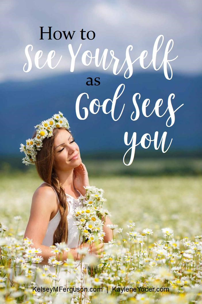 how-to-see-yourself-as-god-sees-you
