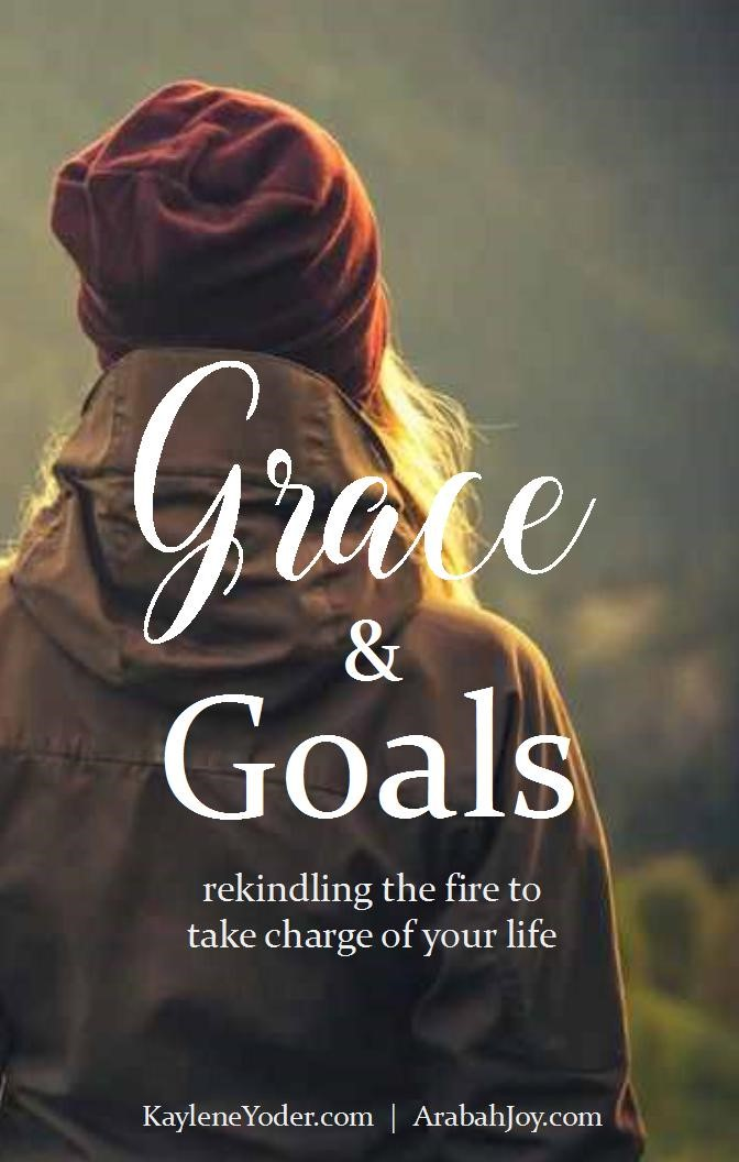 grace-goals-rekindling-the-fire-to-take-charge-of-your-life